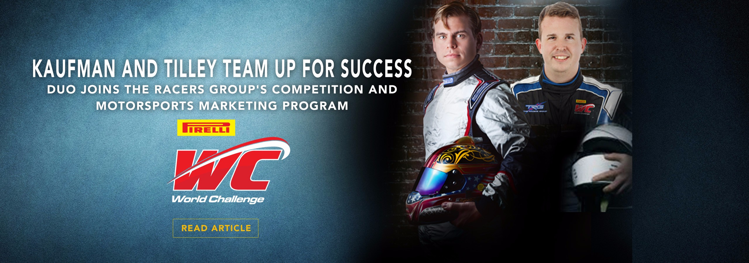 Kaufman and Tilley Team Up for Success Duo Joins The Racers Group's Competition and Motorsports Marketing Program
