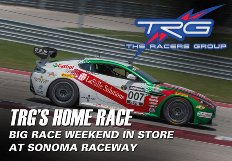 TRG's Home Race -- Big Race Weekend in Store at Sonoma Raceway September 15-17